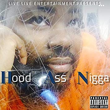 Hood Ass Nigga