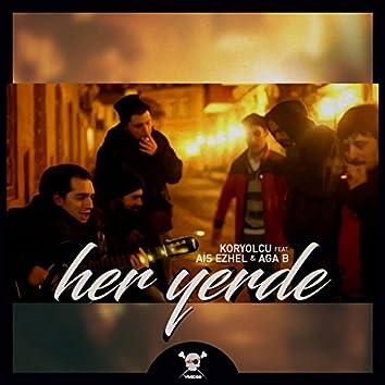 Her Yerde (feat. Ais Ezhel & Koryolcu)