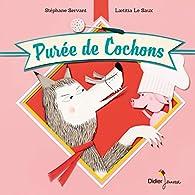 Purée de cochons par Stéphane Servant