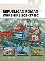 Republican Roman Warships 509-27 BC (New Vanguard)