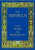 Das Papstbuch: Von Petrus bis Benedikt XVI. - F J Bayer