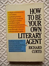 How to Be Your Own Literary Agent: The Business of Getting Your Book Published