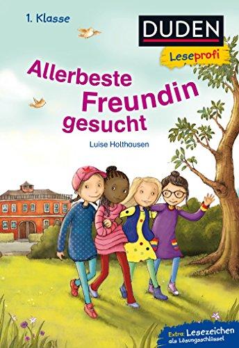 Duden Leseprofi – Allerbeste Freundin gesucht, 1. Klasse: Kinderbuch für Erstleser ab 6 Jahren (Lesen lernen 1. Klasse, Band 20)
