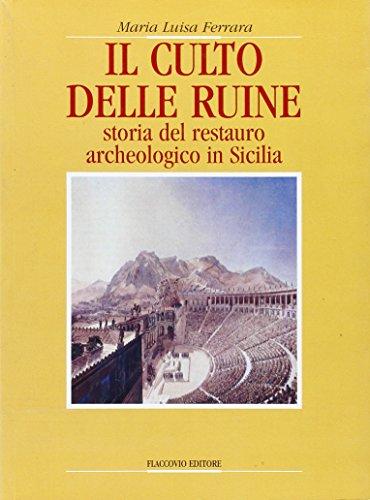Il culto delle ruine. Storia del restauro archeologico in Sicilia