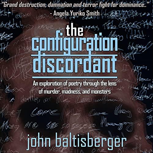 The Configuration Discordant Audiobook By John Baltisberger cover art