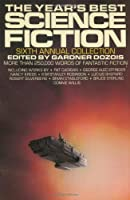 The Year's Best Science Fiction: Sixth Annual Collection 0312030088 Book Cover