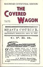 The Covered Wagon - Railroad Centennial Edition