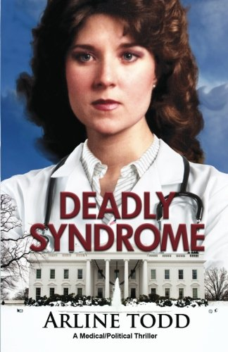 Book: Deadly Syndrome - A Medical/Political Thriller by Arline Todd