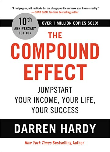 Real Estate Investing Books! - The Compound Effect: Jumpstart Your Income, Your Life, Your Success