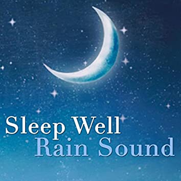 Sleep Well Rain Sound
