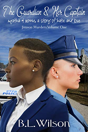 Book: The Guardian & Her Captain - Agatha & Bonnie, a story of hate and love (Jimson Murders Book 1) by BL Wilson