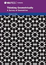 Thinking Geometrically: A Survey of Geometries (Mathematical Association of America Textbooks) (Maa Textbooks)