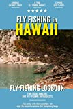 Fly Fishing in Hawaii: Fly Fishing Log Book for Local Backyard Anglers and Wild Adventure Enthusiasts | Over 100 pages to Log Fishing Trips and Experiences | Essential Journal for the Tackle Box