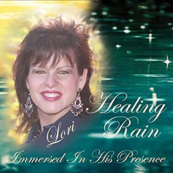 Healing Rain: Immersed in His Presence