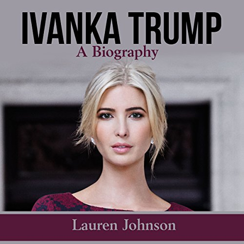 Ivanka Trump: A Biography audiobook cover art