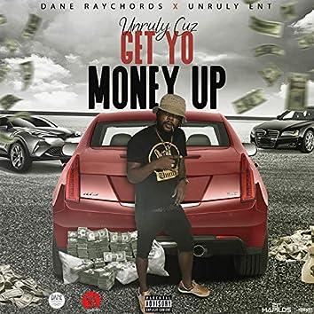 Get Yo Money Up