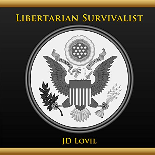 Libertarian Survivalist                   By:                                                                                                                                 JD Lovil                               Narrated by:                                                                                                                                 Mahdi Cocci                      Length: 1 hr and 50 mins     Not rated yet     Overall 0.0