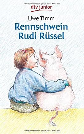 Rennschwein Rudi Rüssel by Uwe Timm