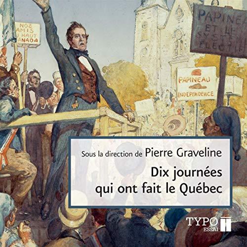 Couverture de Dix journées qui ont fait le Québec
