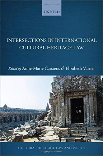 Compare Textbook Prices for Intersections in International Cultural Heritage Law Cultural Heritage Law and Policy  ISBN 9780198846291 by Carstens, Anne-Marie,Varner, Elizabeth