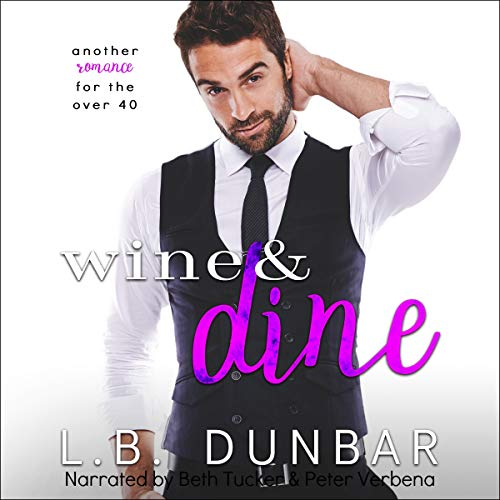 Wine and Dine (Another Romance for the Over 40) Audiobook By L.B. Dunbar cover art