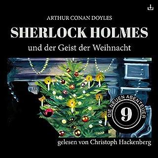 Sherlock Holmes und der Geist der Weihnacht     Die neuen Abenteuer 9              Autor:                                                                                                                                 Arthur Conan Doyle,                                                                                        William K. Stewart                               Sprecher:                                                                                                                                 Christoph Hackenberg                      Spieldauer: 40 Min.     5 Bewertungen     Gesamt 4,4