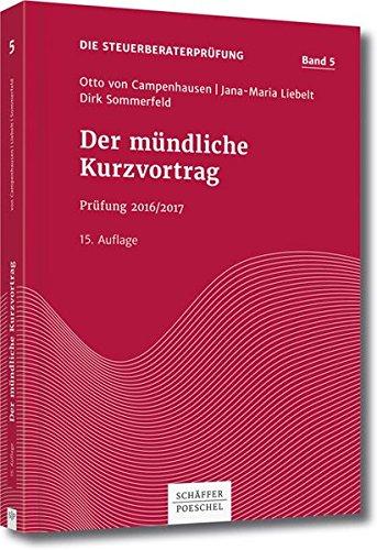 Der mündliche Kurzvortrag: Prüfung 2016/2017 (Die Steuerberaterprüfung)