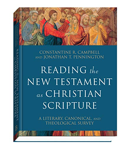 Compare Textbook Prices for Reading the New Testament as Christian Scripture: A Literary, Canonical, and Theological Survey Reading Christian Scripture Illustrated Edition ISBN 9780801097928 by Campbell, Constantine R.,Pennington, Jonathan T.