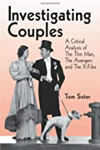 Investigating Couples: A Critical Analysis of the Thin Man, the Avengers, and the X-Files