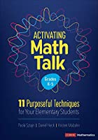 Activating Math Talk: 11 Purposeful Techniques for Your Elementary Students (Corwin Mathematics Series)