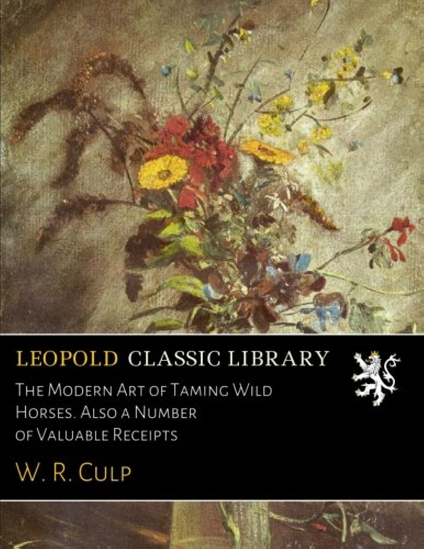 排除する体操選手安西The Modern Art of Taming Wild Horses. Also a Number of Valuable Receipts