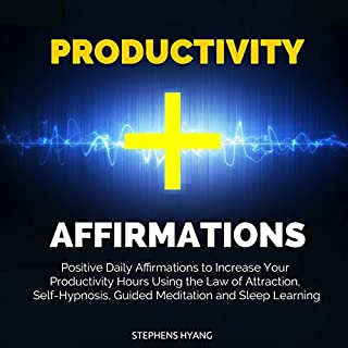 Productivity Affirmations: Positive Daily Affirmations to Increase Your Productivity Hours Using the Law of Attraction, Self-Hypnosis, Guided Meditation and Sleep Learning cover art