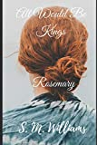 All Would Be Kings Book III: Rosemary