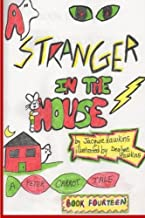A Stranger in the House: Peter is ashamed that he is a scaredy-cat. Something happens that turns him into a hero. (The Peter Carrot Tales) (Volume 14)