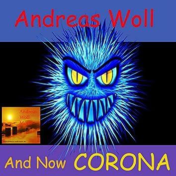And Now Corona