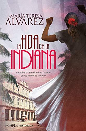 La hija de la indiana (Novela histórica) eBook: Álvarez, María ...