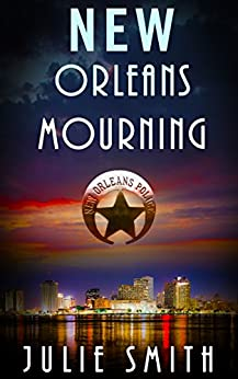 New Orleans Mourning: A Gripping Police Procedural Thriller (The Skip Langdon Series Book 1) by [Julie Smith]