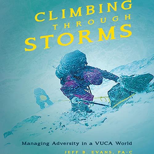Climbing Through Storms: Managing Adversity in a VUCA World
