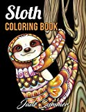 Sloth Coloring Book: An Adult Coloring Book with Lazy Sloths, Adorable Sloths, Funny Sloths, Silly Sloths, and More! (Animals with Patterns Coloring Books)