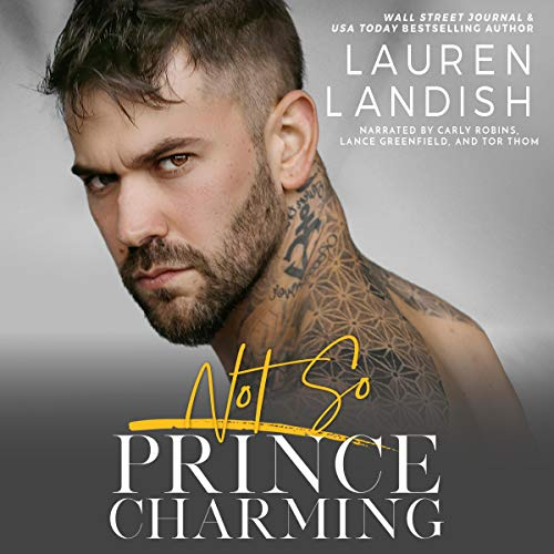 Not So Prince Charming: A Dirty Fairy Tale      Dirty Fairy Tales, Book 2              By:                                                                                                                                 Lauren Landish                               Narrated by:                                                                                                                                 Tor Thom,                                                                                        Lance Greenfield,                                                                                        Carly Robins                      Length: 11 hrs and 31 mins     Not rated yet     Overall 0.0