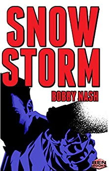 [Bobby Nash, Dennis Calero]のSNOW STORM (English Edition)