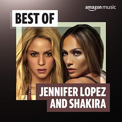 Best of Jennifer Lopez and Shakira