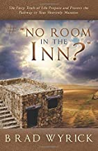 """# """"NO ROOM IN THE INN?"""": The Fiery Trials of Life Prepares and Protects the Pathway to Your Heavenly Mansion"""