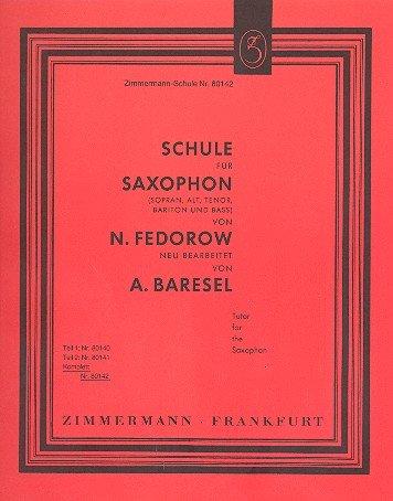 Schule: für Saxophon (Sopran, Alt, Tenor, Bariton und Bass):