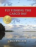 Fly Fishing the Casco Bay (English Edition)
