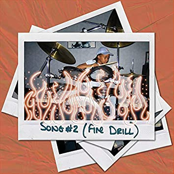 SONG #2 (Fire Drill) [feat. Lady Sanity]