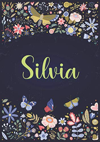 Silvia: Taccuino A5   Nome personalizzato Silvia   Regalo di compleanno per moglie, mamma, sorella, figlia ...   Design: giardino   120 pagine a righe, piccolo formato A5 (14.8 x 21 cm)
