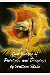 Just Images of Paintings and Drawings by William Blake Kindle Edition
