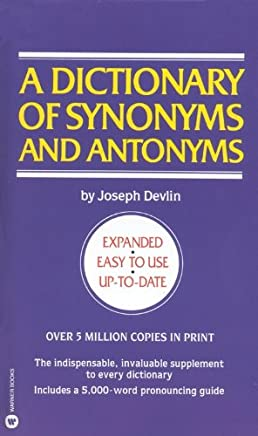 A Dictionary of Synonyms and Antonyms: With 5000 Words Most Often Mispronounced