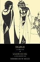 Salome & Under the Hill (Forbidden Erotic Classics)
